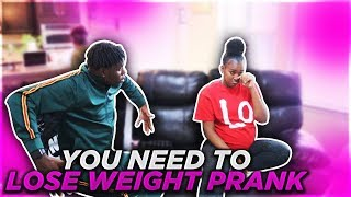 YOU NEED TO LOSE WEIGHT PRANK ON GIRLFRIEND!!! (SHE CRIES)