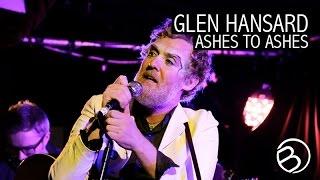 Glen Hansard | Ashes To Ashes | Live at Whelan's