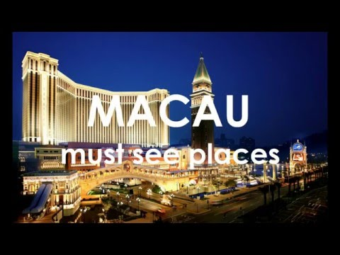 must see places in Macau!
