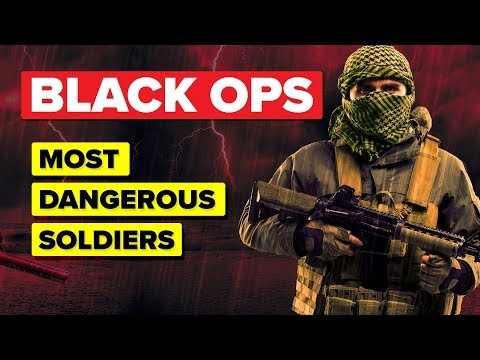 What Makes Black Ops The World's Most Dangerous Soldiers?