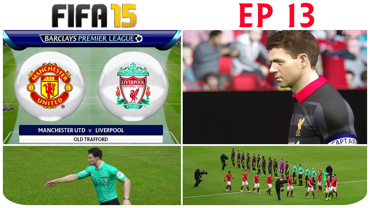 TTB] FIFA 15 - Career Mode - Man United Vs Liverpool - Ep 13