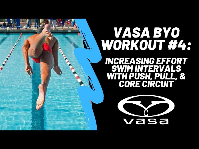 Vasa BYO Workout: Increasing Effort Swim Intervals with Push, Pull, & Core Circuit