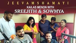 Jeevamshamayi   Kailas Menon With Singers Sreejith & Soumya   Theevandi
