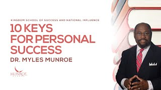 10 Keys For Personal Success | Dr. Myles Munroe