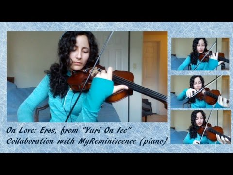In Regards to Love: Eros from Yuri!!! on Ice [Violin and Piano Cover]