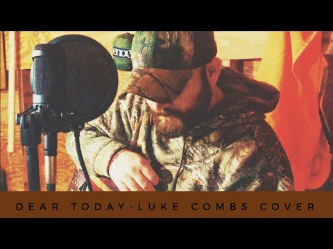 Dear Today - Luke Combs Cover