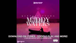 "Quentin Brown ""Muddy Waters"" Summer All year EP coming soon"