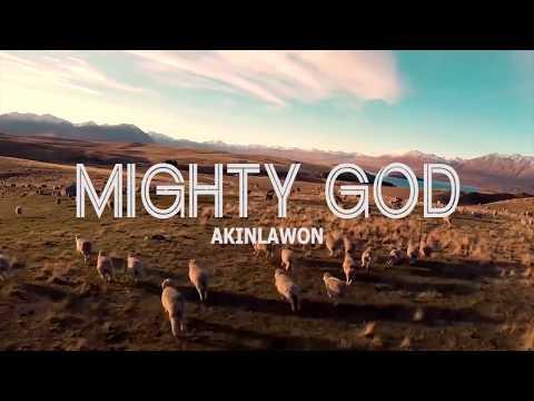 MIGHTY GOD - AKINLAWON