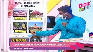 Teroka (2021) | Tahap II: Sejarah – Agama dan Kepercayaan di Malaysia