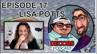 The Decor8 Podcast Episode 17- Lisa Potts