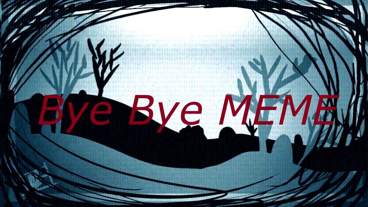 Bye Bye MEME (Tweening test) - YouTube