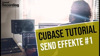 Cubase Tutorial: Send Effekte 1 | german/deutsch | Sound & Recording