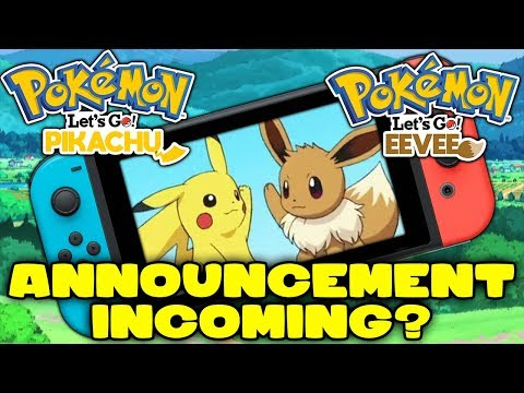 Pokémon Let's Go Pikachu/Eevee Announcement Imminent? Rumours, Speculation, Thoughts