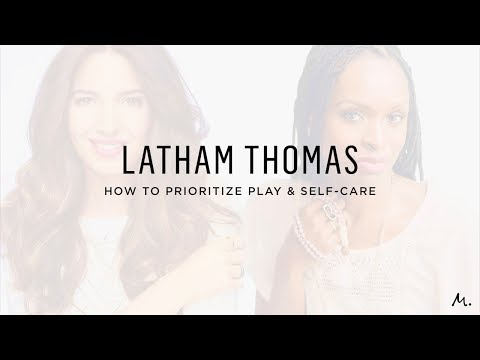 Latham Thomas: How To Prioritize Play & Self-Care