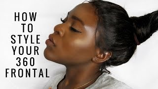 how to style a 360 frontal   no sew in no tape  lads and cole