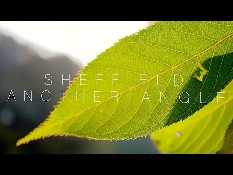 Sheffield Another Angle Short Documentary in 4k