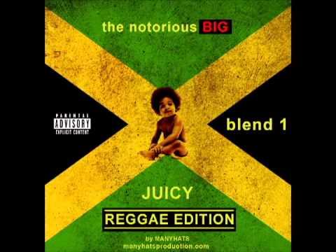 Notorious BIG Juicy Reggae Blend 1 Dj ManyHats)