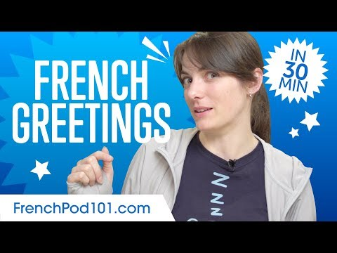 Master ALL French Greetings in 30 Minutes