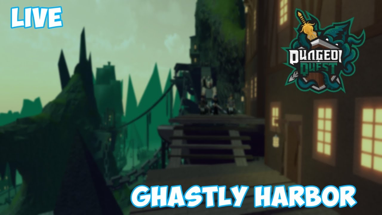 Roblox Live Dungeon Quest Ghastly Harbor Youtube