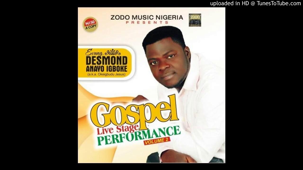 Download Okeigbudu Jesus vol2 - 5 - Bro Desmond Anayo Igboke