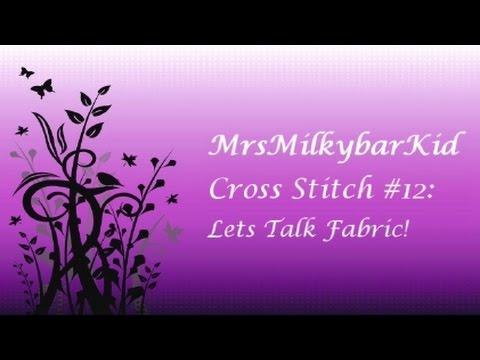 Cross Stitch #12: Let's Talk Fabric!