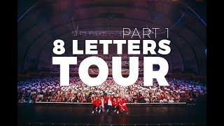 8 Letters Tour | Part 1