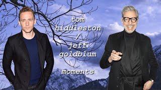 tom hiddleston and jeff goldblum moments