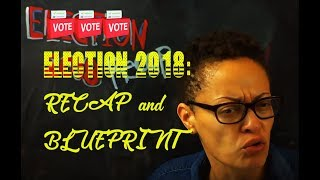 Election 2018 Recap: A Blueprint for Black Politics From Here on Out