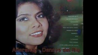 Añoranza -Dennys del Rio