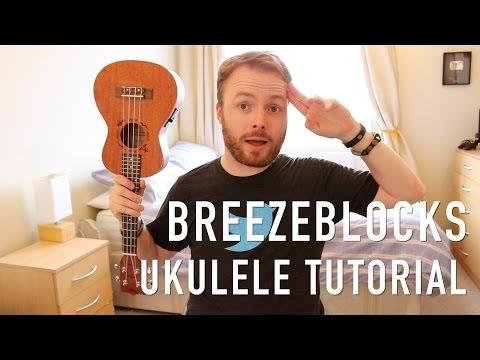 Breezeblocks - Alt-J (Ukulele Tutorial)