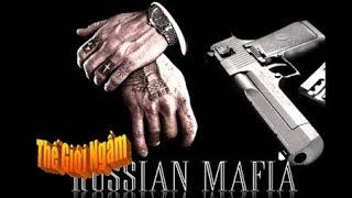 """[Mafia Nga]. """"Bạch tuộc chúa"""" đáng sợ của thế giới ngầm"""