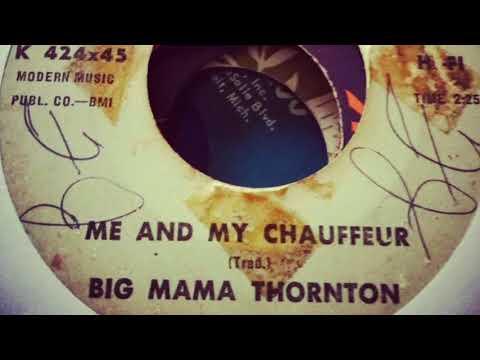 Me and My Chauffeur - Big Mama Thornton