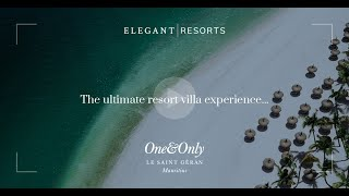 Elegant Resorts | One&Only Le Saint Géran | Villa One