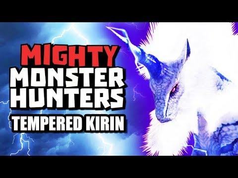 Monster Hunter World - Mighty Monster Hunters - Tempered Kirin... Nikola Would be Proud!