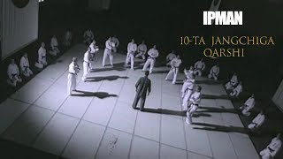 IPMAN 10 TA JANGCHIGA QARSHI