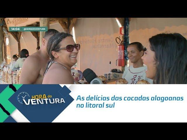 Maísa Carla mostra as delícias das cocadas alagoanas no litoral sul - Bloco 01