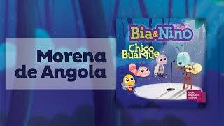 Chico Buarque para criança - Morena de Angola [MPBaby]