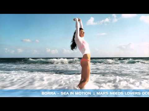 Borra - Sea In Motion (Mars Needs Lovers Ocean in Motion Remix)