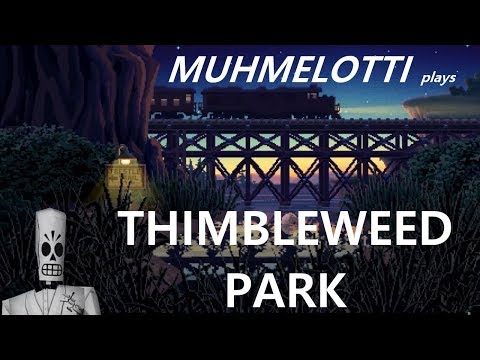 Thimbleweed Park - part 10 - circus and the spooky forest trail