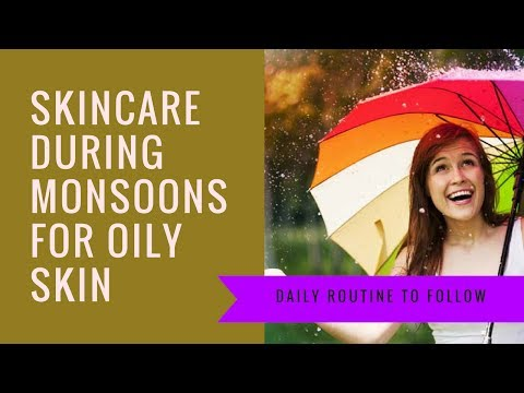 monsoon-skincare-tips-for-oily-skin-|oily-skincare-during-rainy-season|best-skincare-for-oily-skin