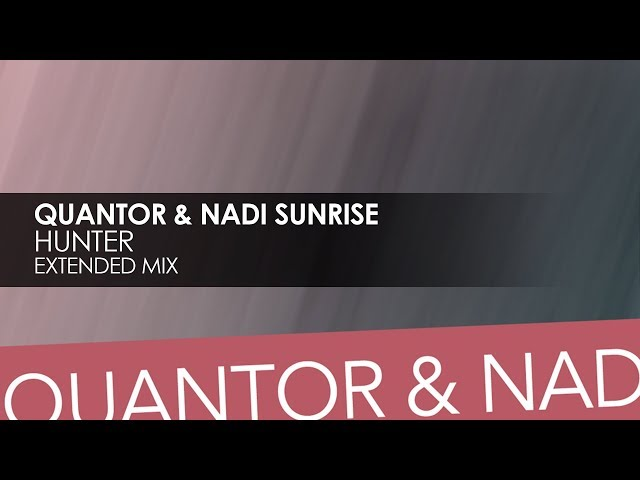 Quantor & Nadi Sunrise - Hunter [Teaser]