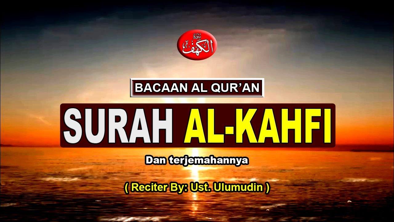 Bacaan Al Quran surat Al Kahfi merdu dan terjemahan teks bahasa Indonesia