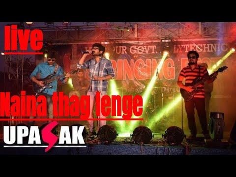 Naina - (song Naina Thag Lenge)    Live Song Performance    Muvie Omkara I  Upasak  I