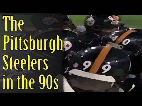 The Pittsburgh Steelers in the 90s