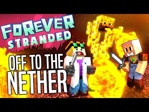 Minecraft - OFF TO THE NETHER - Forever Stranded #28