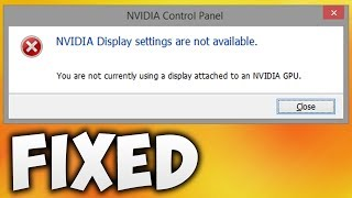 How To Fix NVIDIA Display Settings Are Not Available Error (Easy Solution)