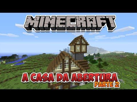 Minecraft: Construindo a Casa da Abertura (parte 2)