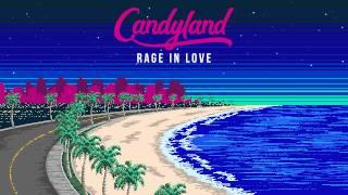 Candyland - Rage In Love (Original Mix)