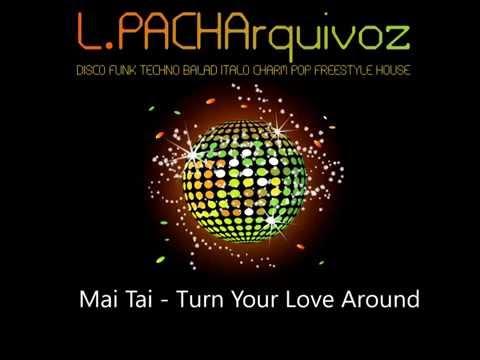 Mai Tai - Turn Your Love Around