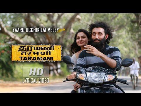 Yaaro Ucchikilai Meley (Lyrical Video) - Taramani | Yuvan Shankar Raja | Na Muthukumar | Ram